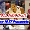 2011 NBA Draft: Top 10 SF Prospects