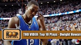 THD Video: Top 10 Dwight Howard Plays Before LA