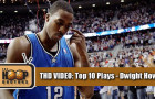 THD Video: Top 10 Dwight Howard Plays Before LA