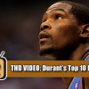 THD Video: Durant's Top 10 Plays in 2012