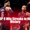 Top 9 Win Streaks in NBA History