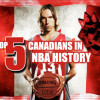Top 5 Canadian Players in NBA History