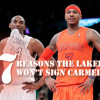 7 Reasons the Lakers Won't Sign Carmelo Anthony