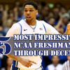 15 Most Impressive NCAA Freshmen Through Christmas