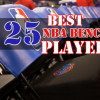 Top 25 Bench Players In The NBA Today