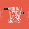 The Monetary Mayhem Of March Madness [Infographic]