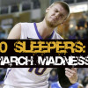 10 Potential Sleeper Teams  In The 2015 NCAA Tournament