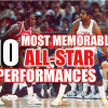 10 Best All-Star Weekend Performances of All Time