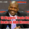 10 Biggest Trade Deadline Deals in NBA History