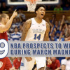 9 NBA Prospects to Watch During March Madness