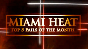 Miami Heat: Top 5 Fails of the Month (Video)