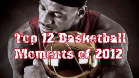 Top 12 Basketball Moments of 2012