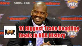 10 Biggest Trade Deadline Deals in NBA History
